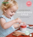 Wholefood Child by Louise Keats - now available